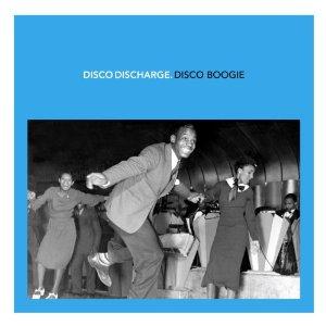 Disco Discharge Disco Boogie