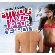 Put Your Hands Up For Detroit.jpg